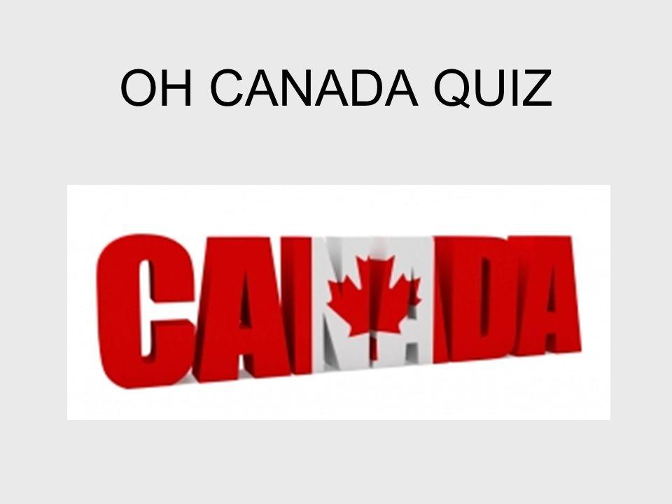 OH CANADA QUIZ