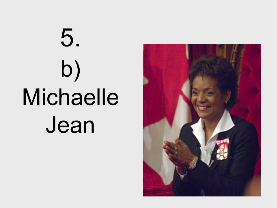 5. b) Michaelle Jean