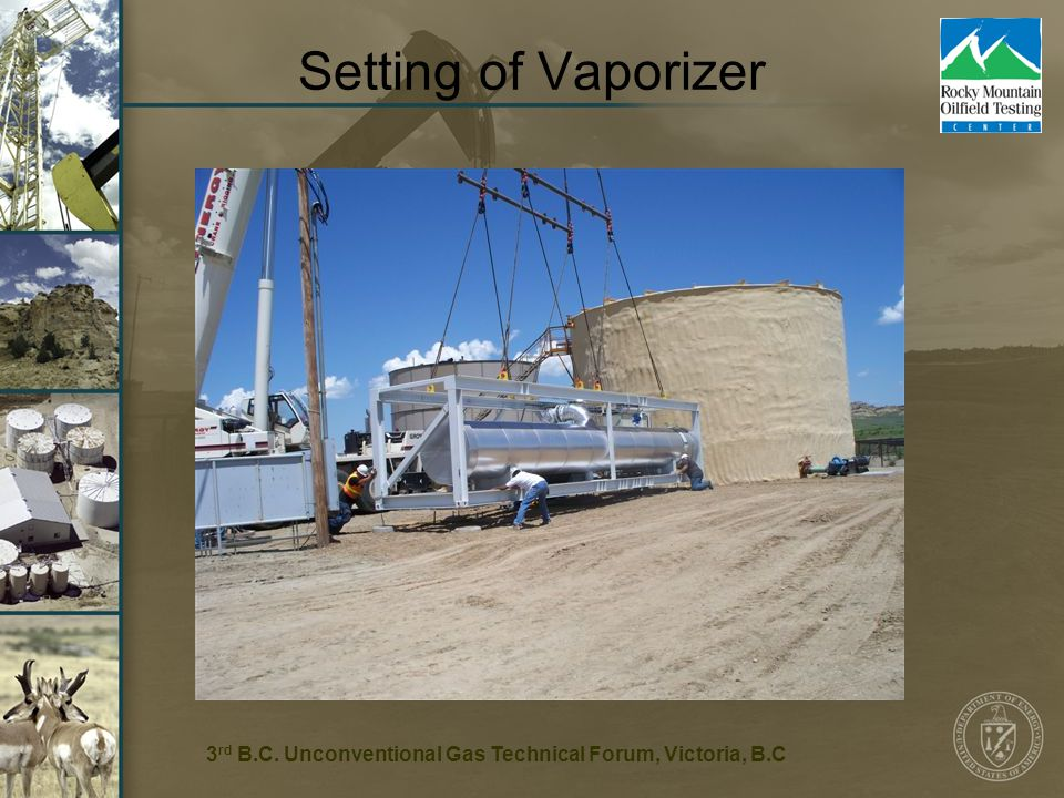 10 Setting of Vaporizer 3 rd B.C. Unconventional Gas Technical Forum, Victoria, B.C
