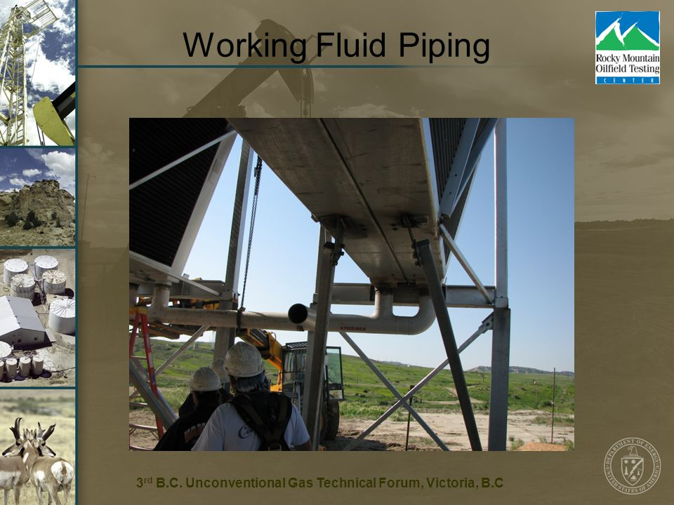 14 Working Fluid Piping 3 rd B.C. Unconventional Gas Technical Forum, Victoria, B.C