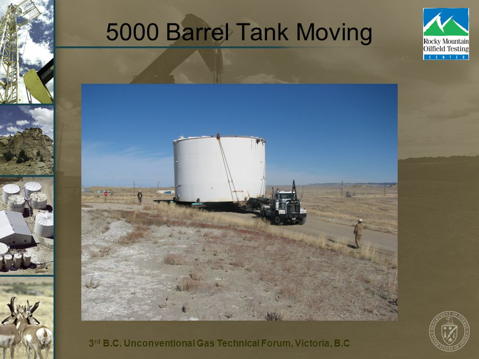 Barrel Tank Moving 3 rd B.C. Unconventional Gas Technical Forum, Victoria, B.C