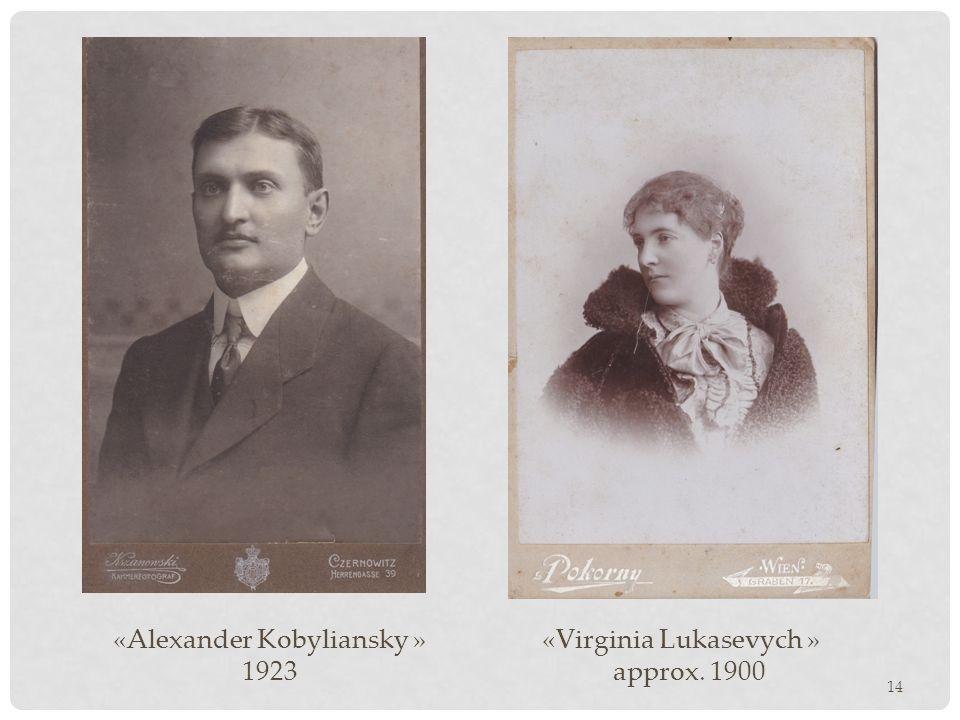 «Alexander Kobyliansky » 1923 14 «Virginia Lukasevych » approx. 1900