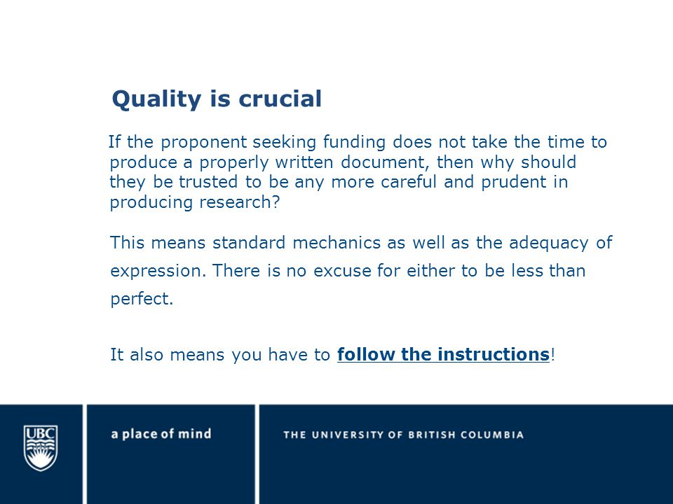 Quality is crucial This means standard mechanics as well as the adequacy of expression.