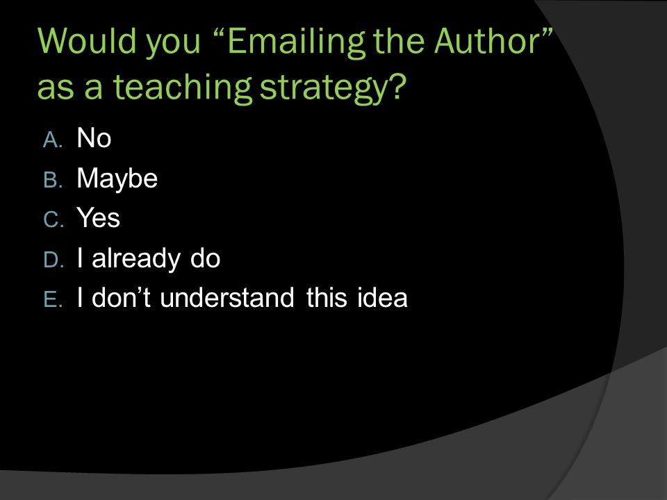 Would you  ing the Author as a teaching strategy.