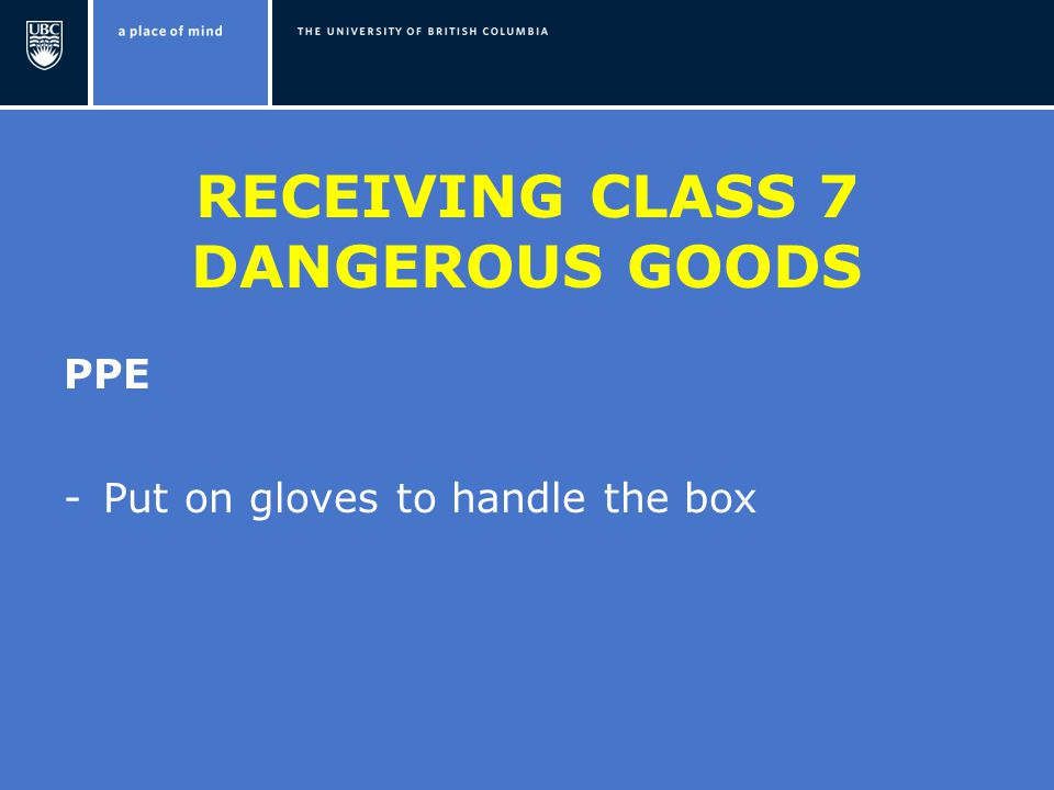 RECEIVING CLASS 7 DANGEROUS GOODS PPE -Put on gloves to handle the box