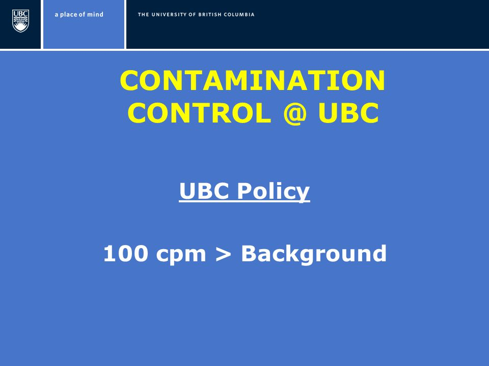 CONTAMINATION UBC UBC Policy 100 cpm > Background