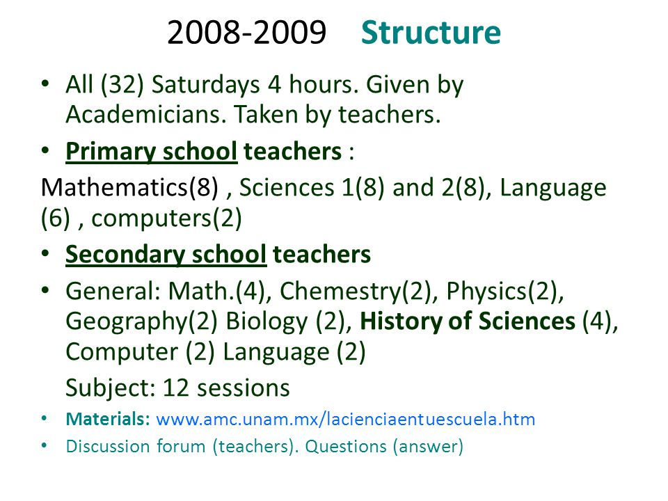 2008-2009 Structure All (32) Saturdays 4 hours. Given by Academicians.