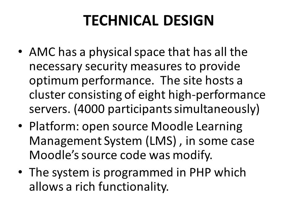 TECHNICAL DESIGN AMC has a physical space that has all the necessary security measures to provide optimum performance.