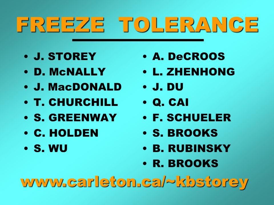 FREEZE TOLERANCE J. STOREY D. McNALLY J. MacDONALD T.