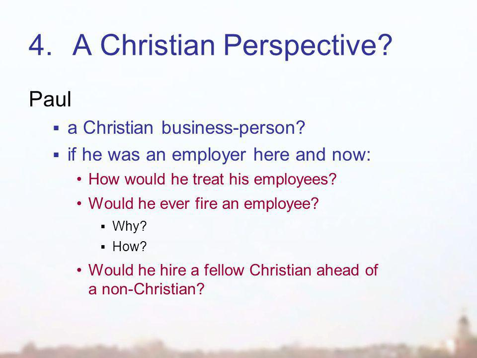 4.A Christian Perspective. Paul  a Christian business-person.