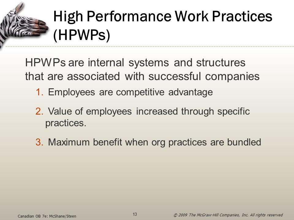 High Performance Work Practices (HPWPs) HPWPs are internal systems and structures that are associated with successful companies 1. Employees are compe
