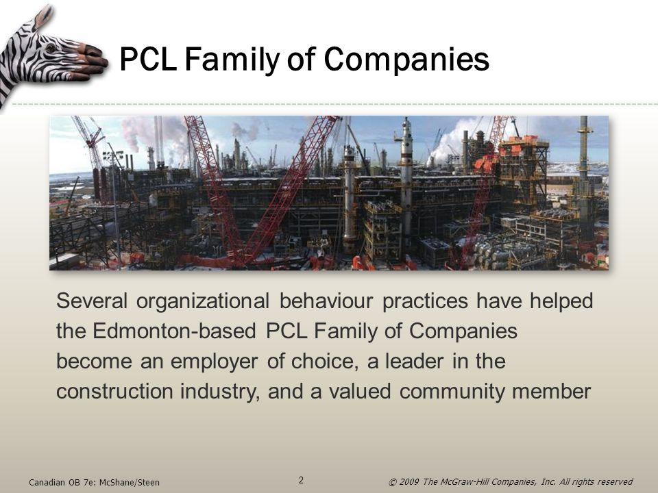 PCL Family of Companies Several organizational behaviour practices have helped the Edmonton-based PCL Family of Companies become an employer of choice
