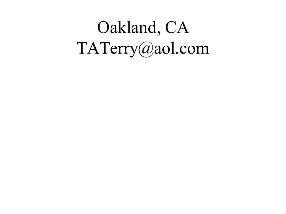 Oakland, CA TATerry@aol.com