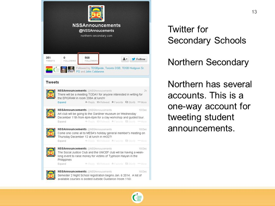 13 Twitter for Secondary Schools Northern Secondary Northern has several accounts. This is a one-way account for tweeting student announcements.