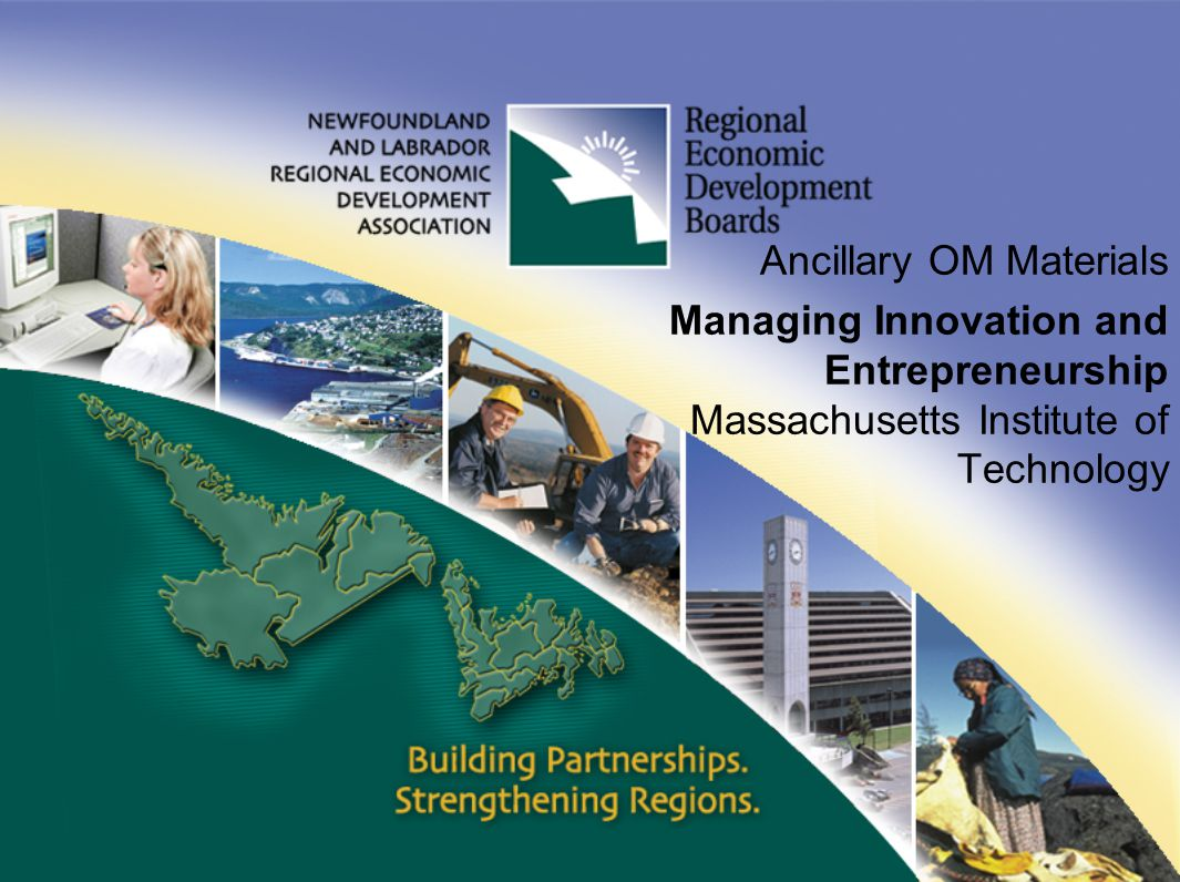 Ancillary OM Materials Managing Innovation and Entrepreneurship Massachusetts Institute of Technology