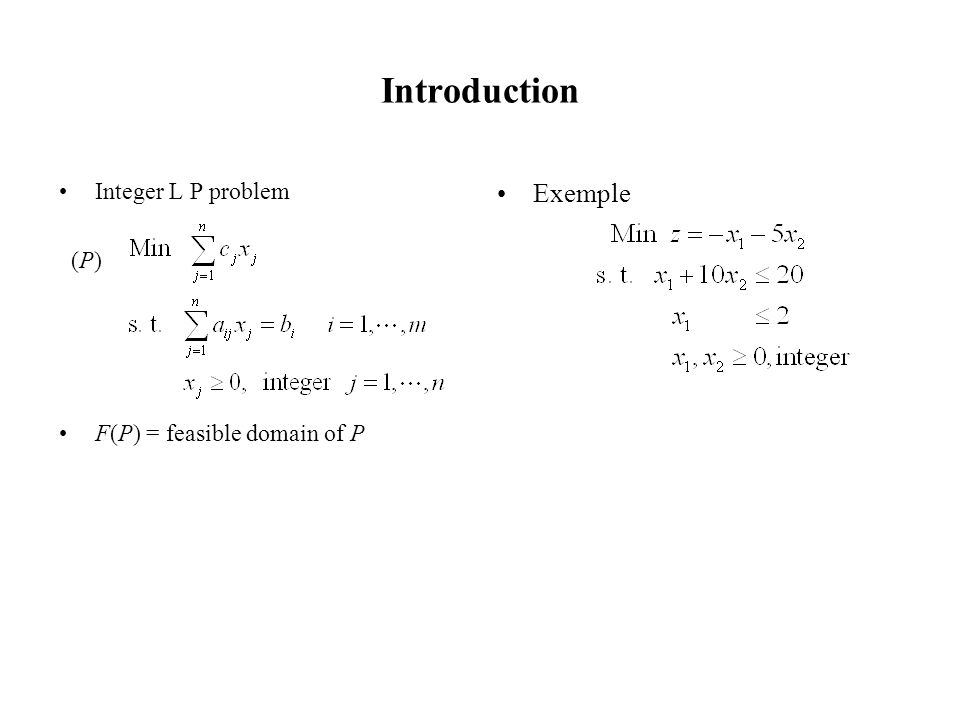 Since the optimal solution of the relaxed sub problem is integer, then it is a feasible solution of (P).