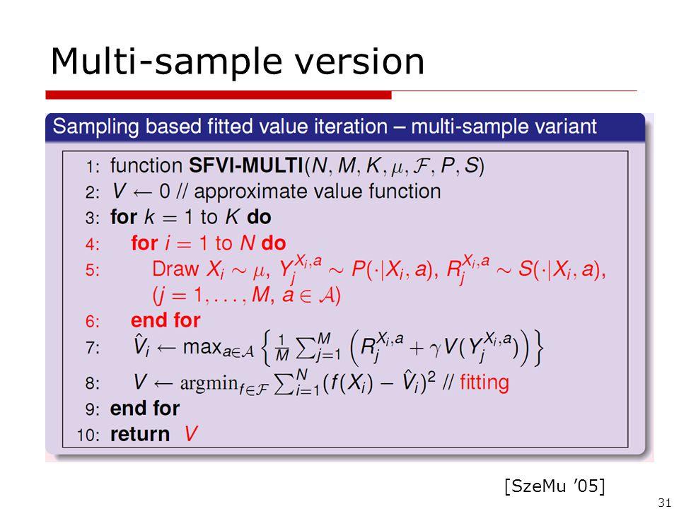 31 Multi-sample version [SzeMu '05]