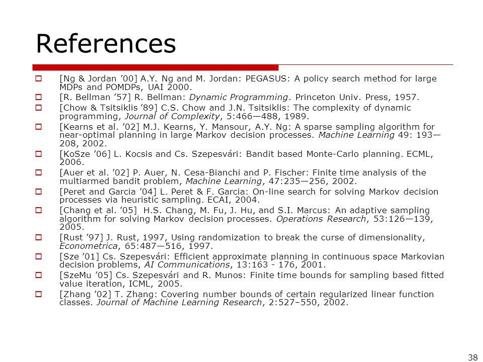 38 References  [Ng & Jordan '00] A.Y. Ng and M.