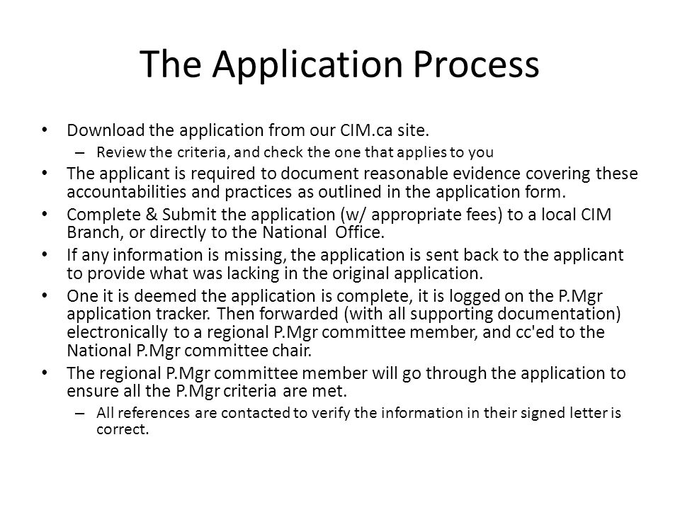 The Application Process Download the application from our CIM.ca site.