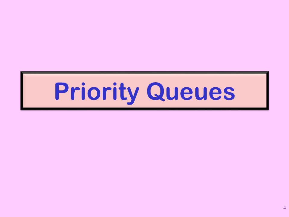Priority Queues 4