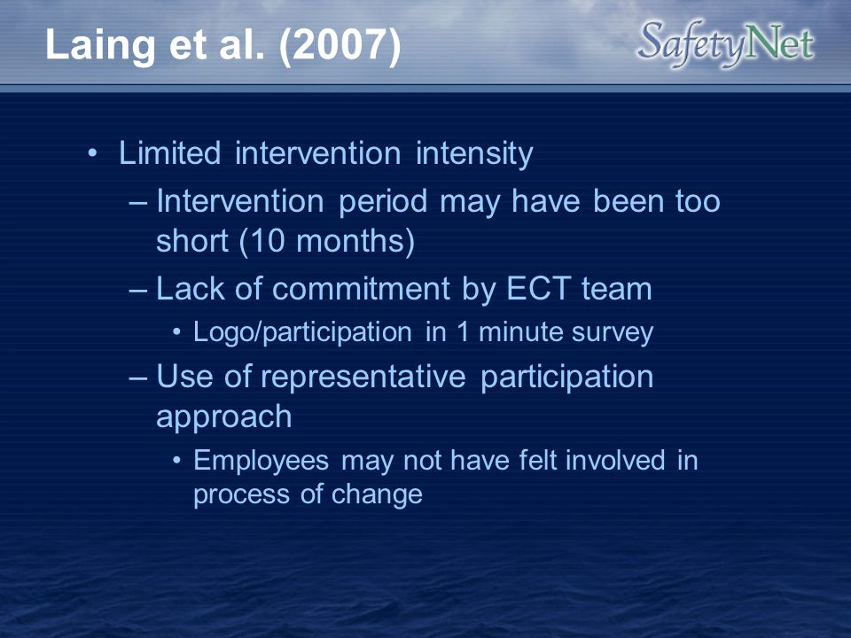 Laing et al. (2007) Limited intervention intensity –Intervention period may have been too short (10 months) –Lack of commitment by ECT team Logo/parti
