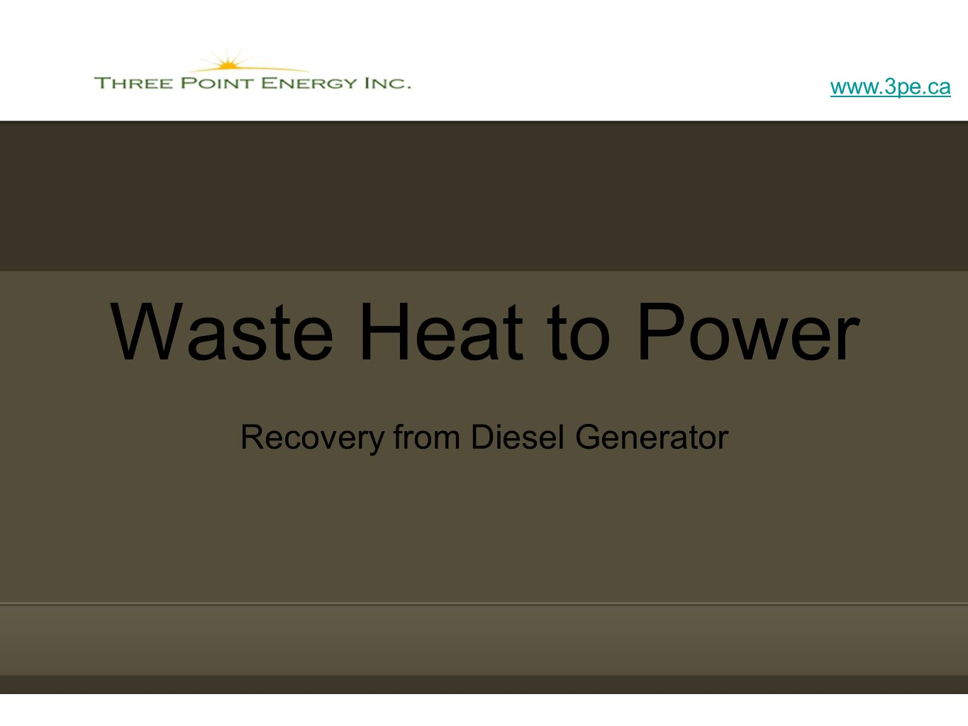 www.3pe.ca Waste Heat to Power Recovery from Diesel Generator
