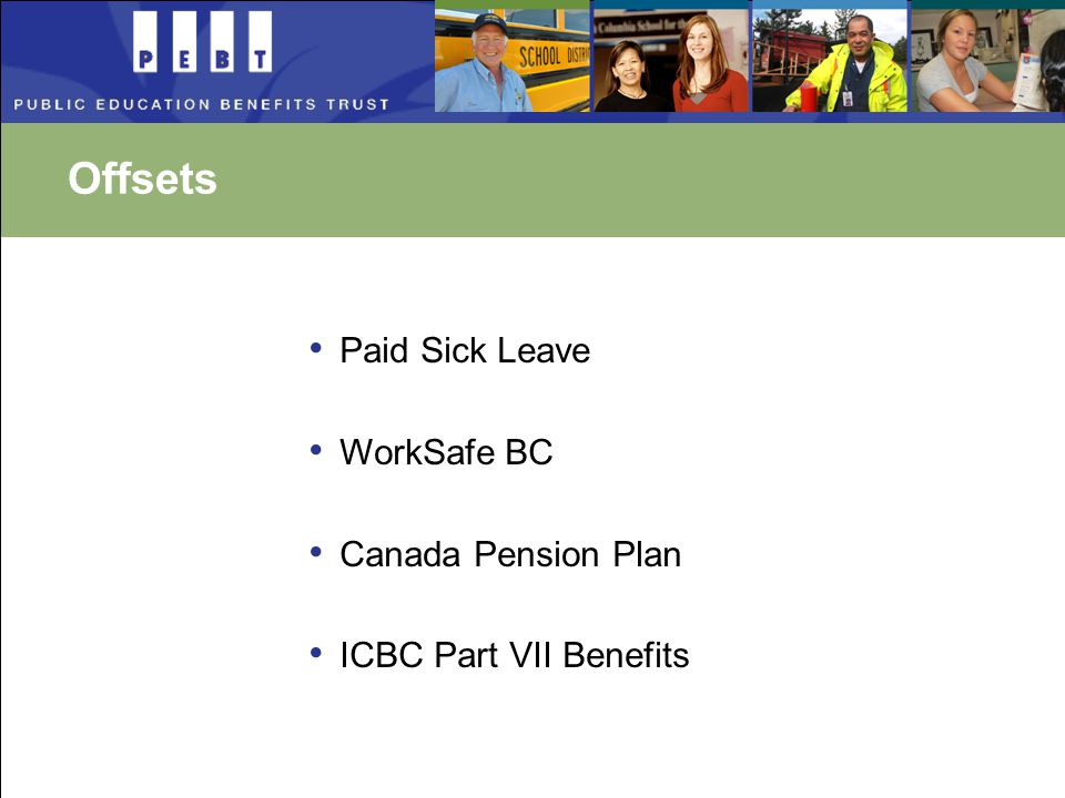 Offsets Paid Sick Leave WorkSafe BC Canada Pension Plan ICBC Part VII Benefits