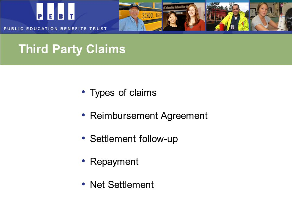 Third Party Claims Types of claims Reimbursement Agreement Settlement follow-up Repayment Net Settlement