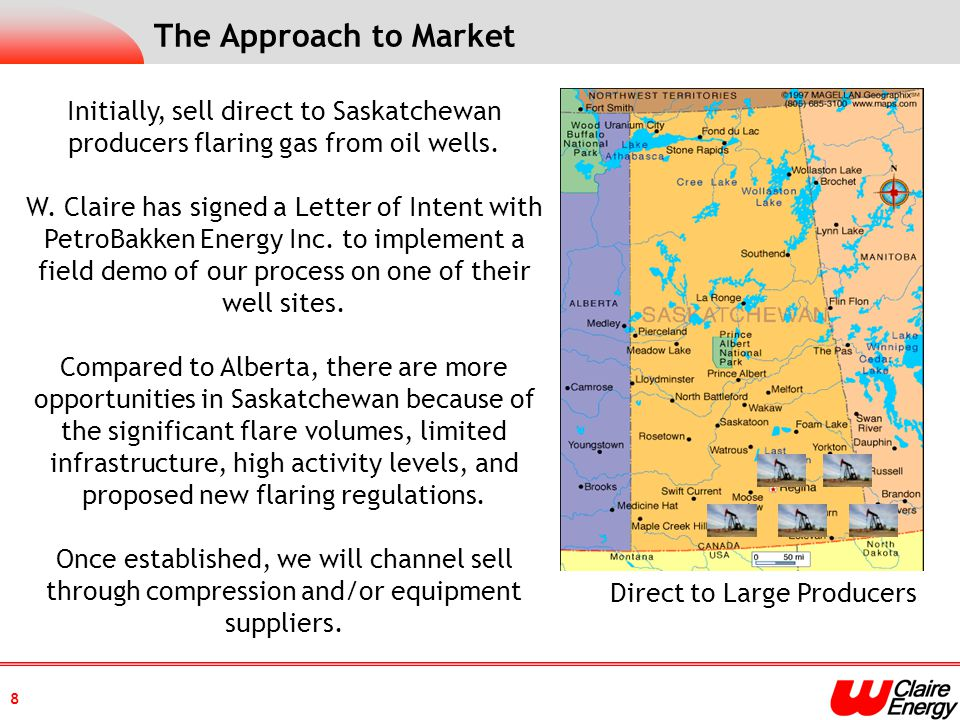 The Approach to Market Initially, sell direct to Saskatchewan producers flaring gas from oil wells.