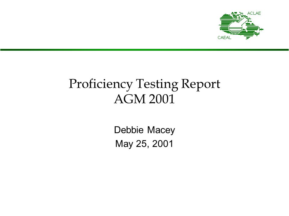 Proficiency Testing Report AGM 2001 Debbie Macey May 25, 2001
