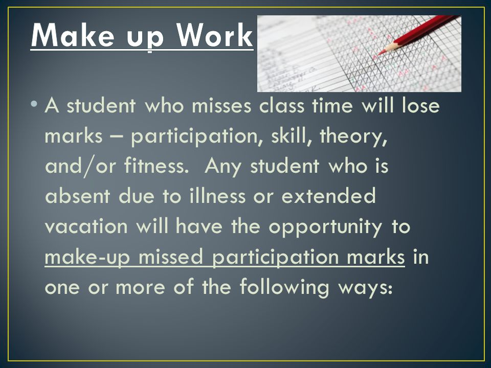 A student who misses class time will lose marks – participation, skill, theory, and/or fitness.