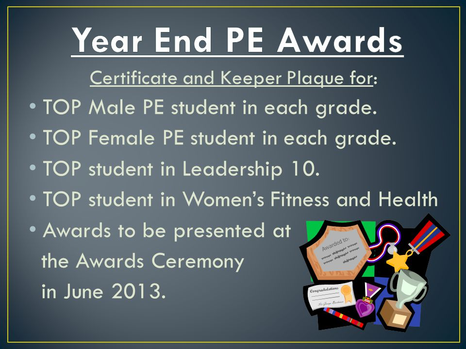 Certificate and Keeper Plaque for: TOP Male PE student in each grade.