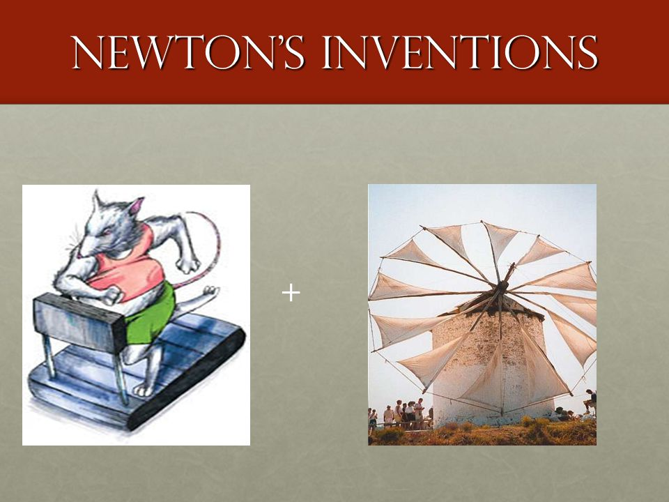 Newton's Inventions +