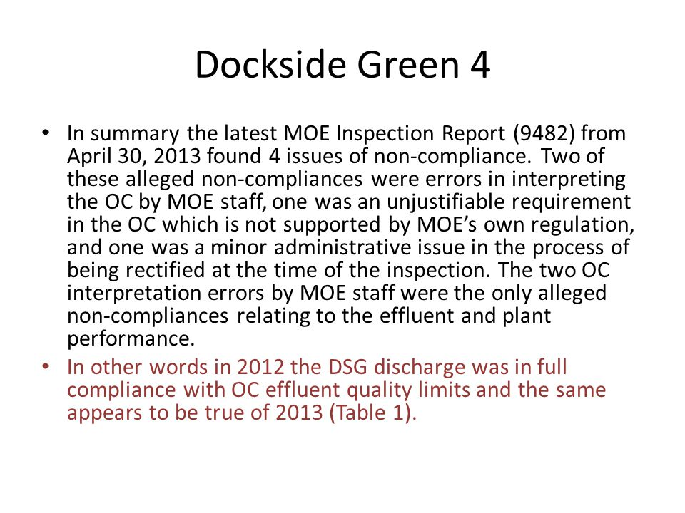Dockside Green 4 In summary the latest MOE Inspection Report (9482) from April 30, 2013 found 4 issues of non-compliance.