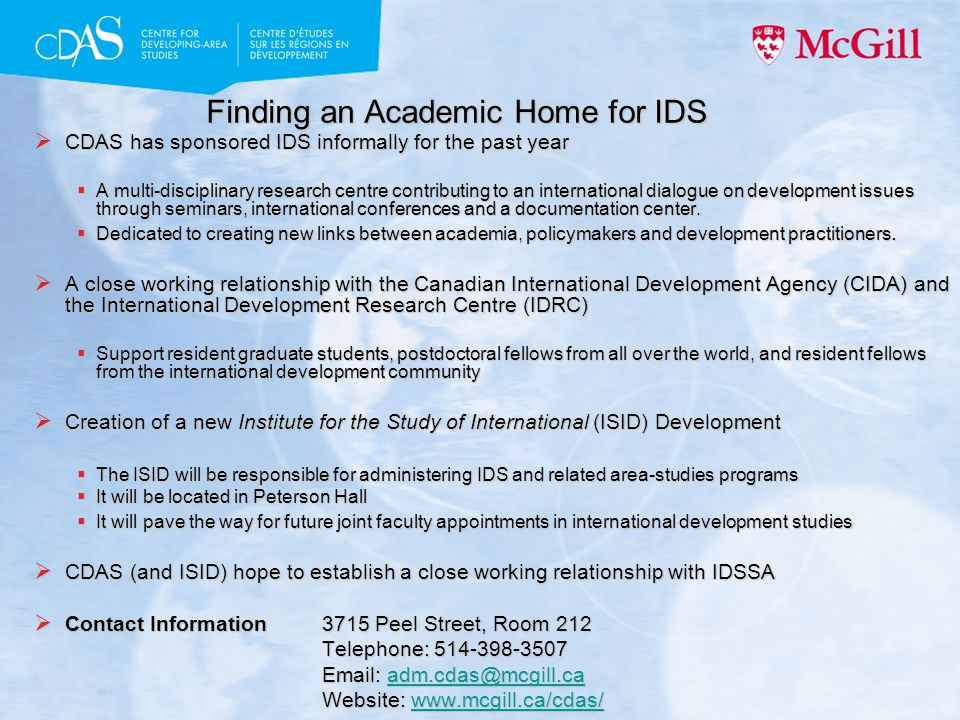 Finding an Academic Home for IDS  CDAS has sponsored IDS informally for the past year  A multi-disciplinary research centre contributing to an international dialogue on development issues through seminars, international conferences and a documentation center.