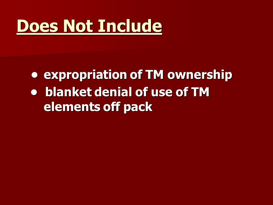 Tobacco Co.Arguments 1discrim. foreign/new entrants 2inadequate protection of TM 3unjustif.