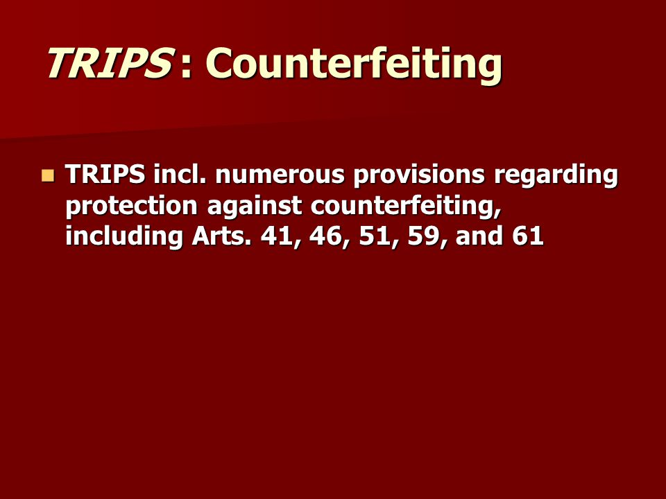 TRIPS : Counterfeiting TRIPS incl.