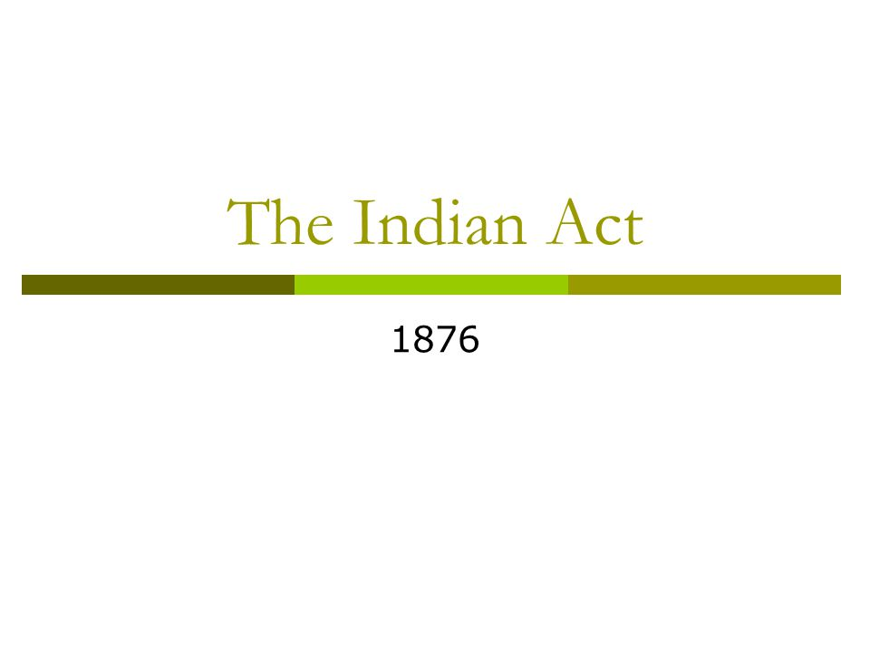 The Indian Act 1876