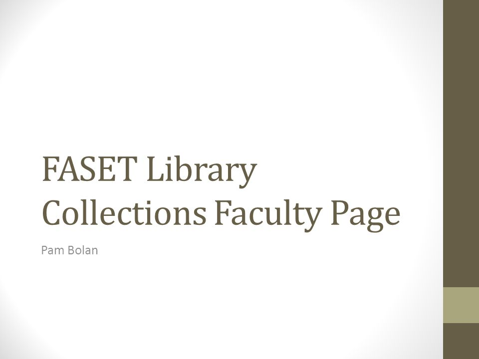 Purpose of the Page will be emailed to faculty members within FASET (part of faculty liaison) provides information about new resources acquired by the library encourages faculty to recommend relevant resources for the collection (and explains why these recommendations are so valuable) is school-specific