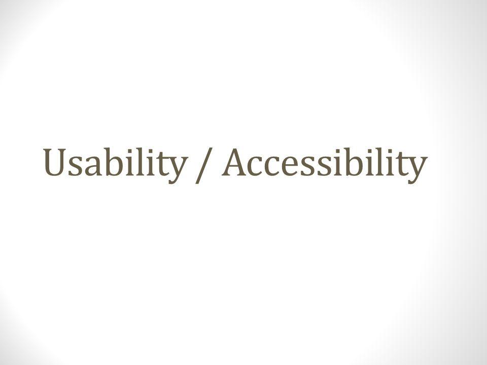 Usability / Accessibility