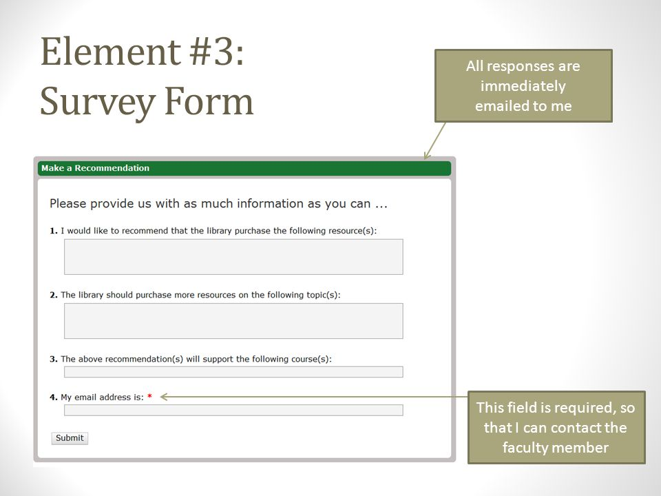 Element #3: Survey Form All responses are immediately emailed to me This field is required, so that I can contact the faculty member