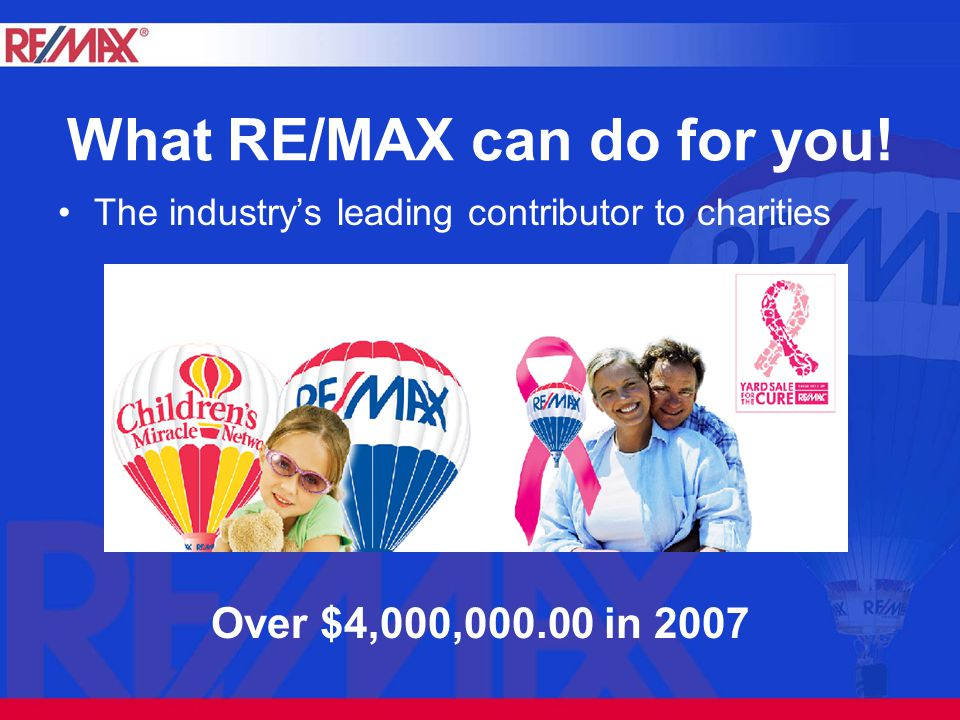What RE/MAX can do for you.