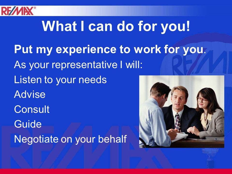 What I can do for you. Put my experience to work for you.