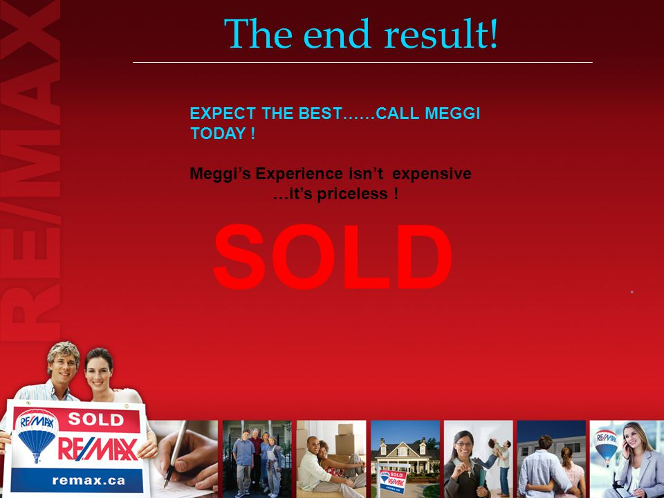 The end result. EXPECT THE BEST……CALL MEGGI TODAY .