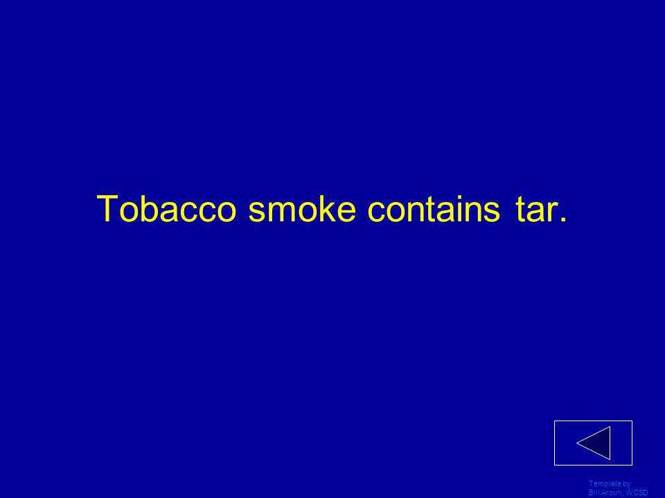Template by Bill Arcuri, WCSD Smoking causes 80-90% of all lung cancers.