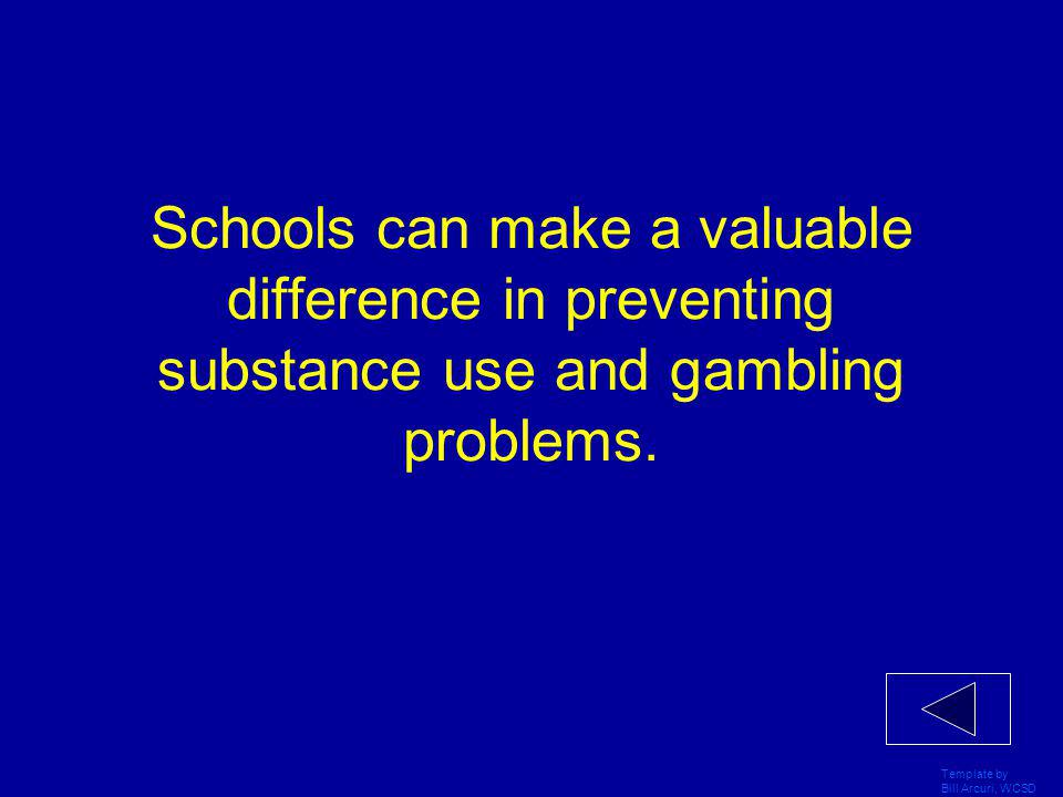 Template by Bill Arcuri, WCSD Risk factors increase kids' chances of harmful involvement with substances and gambling.