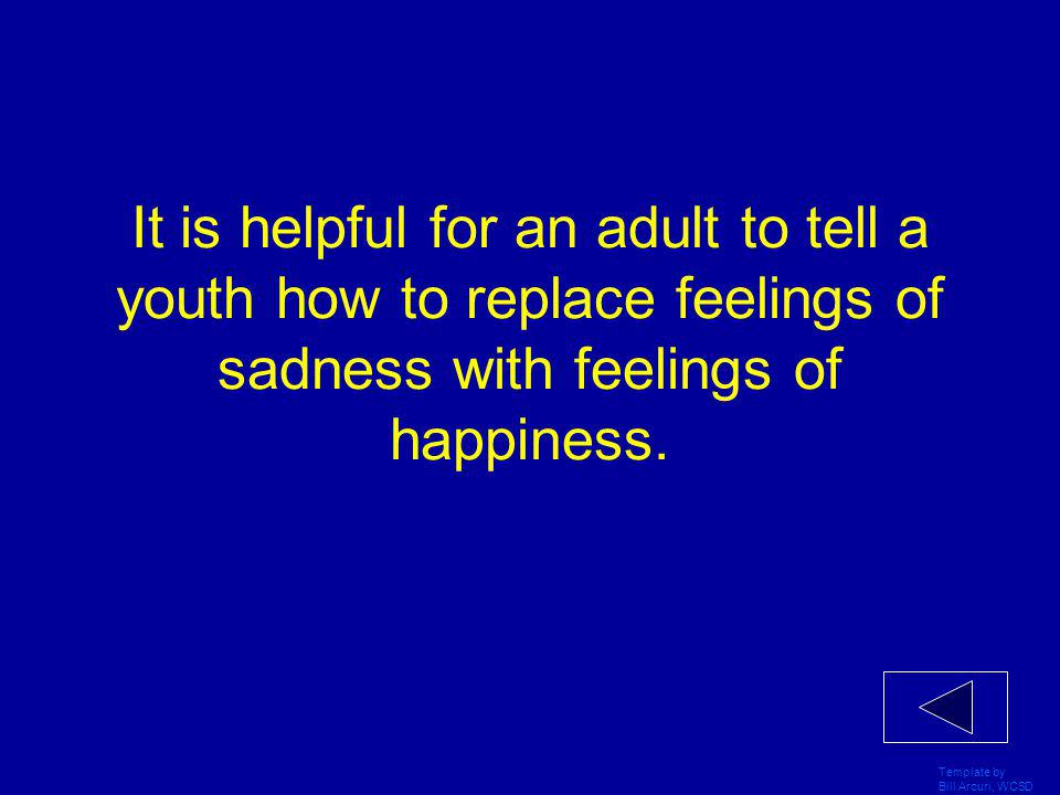 Template by Bill Arcuri, WCSD Young people may turn to substance use or gambling when they cannot express their feelings in a healthy way.