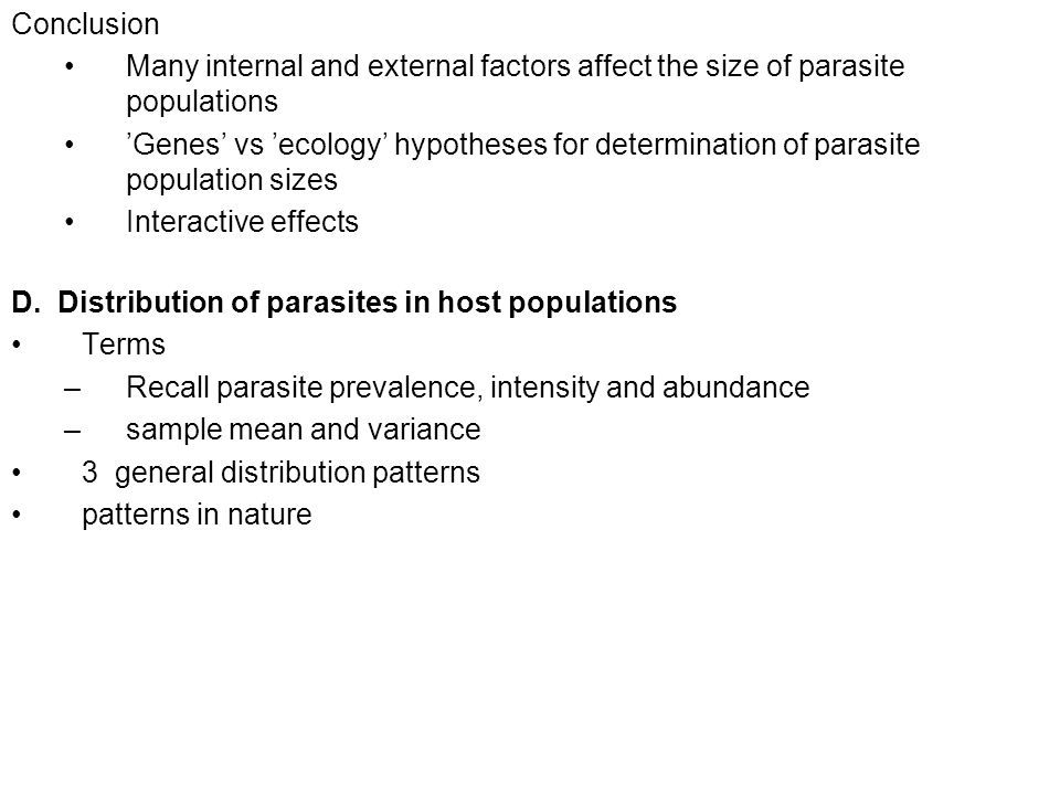 Conclusion Many internal and external factors affect the size of parasite populations 'Genes' vs 'ecology' hypotheses for determination of parasite po