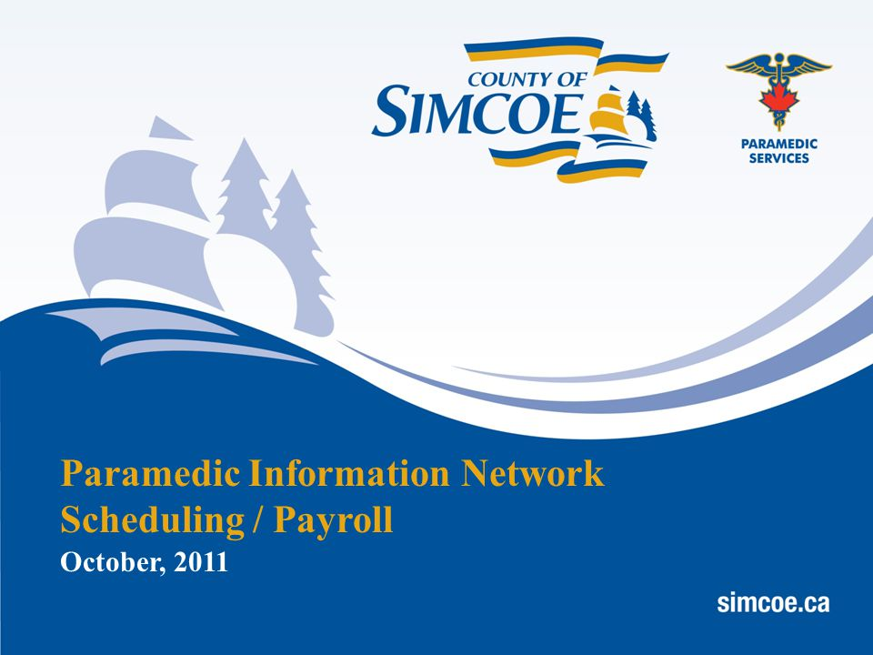 October, 2011 Paramedic Information Network Scheduling / Payroll