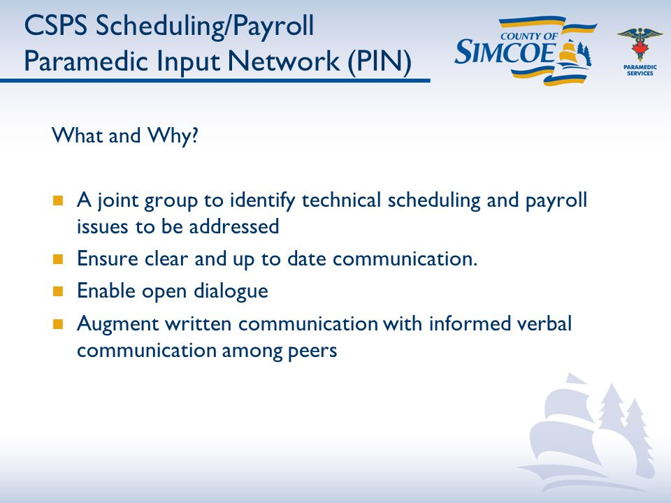 CSPS Scheduling/Payroll Paramedic Input Network (PIN) What and Why.